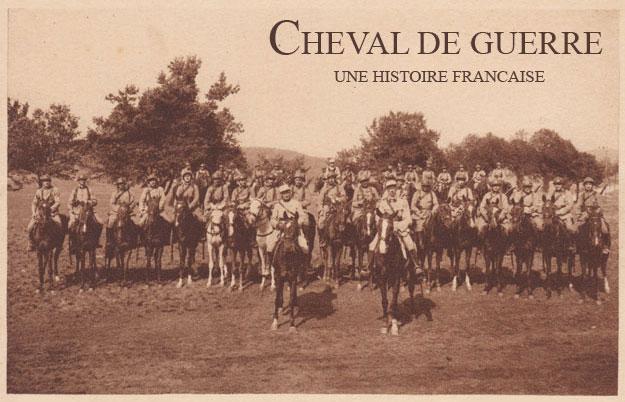 CHEVAL DE GUERRE, UNE HISTOIRE FRANCAISE
